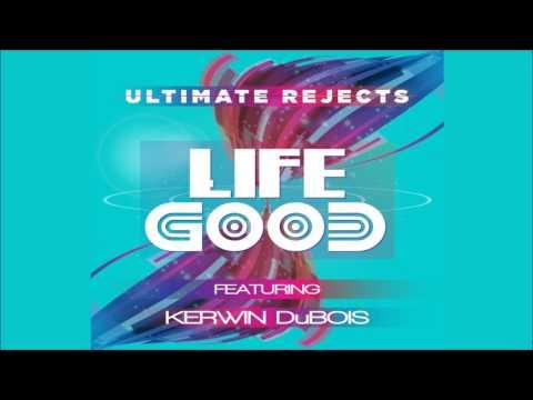 "Ultimate Rejects Ft Kerwin Du Bois - Life Good ""2017 Soca"""