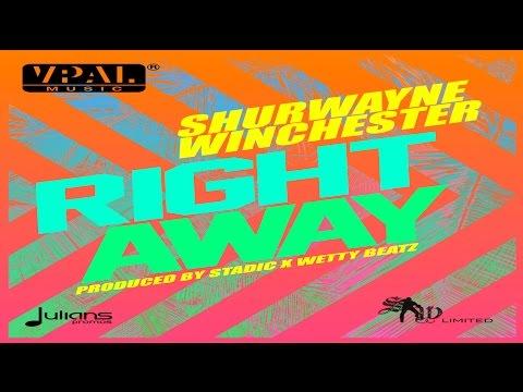 "Shurwayne Winchester - Right Away ""2017 Soca"" (Prod. By Stadic x Wetty)"