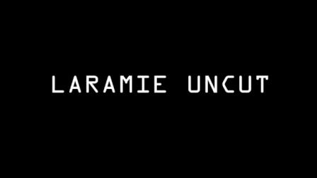 Laramie Uncut