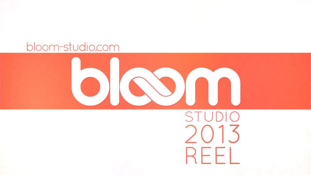 Bloom Studio Showreel 2013
