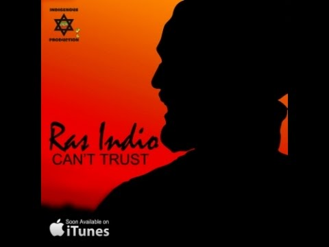 RAS INDIO - CANT TRUST - 2015 OFFICIAL VIDEO