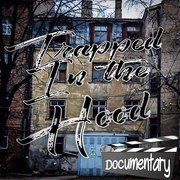 Trapped in the hood Documentary trailer coming soon