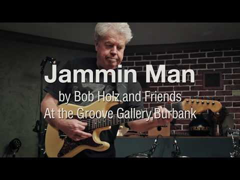 "Bob Holz and Friends-""Jammin Man"" Live at the Groove Gallery, Burbank"