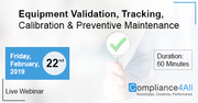 Equipment Validation, Tracking, Calibration and Preventive Maintenance