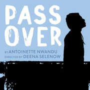Pass Over at Echo Theater Company