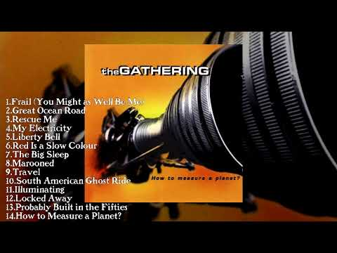 The Gathering - How to Measure a Planet? (Full Album  Remastered Version 2006)