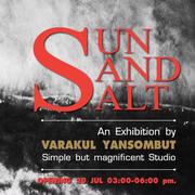"""นิทรรศการ """"SUN SAND SALT"""""""