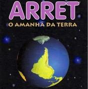 ARRET -  O AMANHÃ DA TERRA