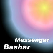Bashar: Messenger from the Universe