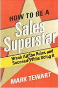 "Cover of ""How To Be A Sales Superstar"" by Mark Tewart"