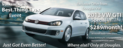 2013 VW GTI Only $289 mo! Union Co. NJ`s Select VW Dealer has your Labor Day Deals! Where else? Only at Douglas!