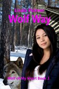 Wolf Way-Wolf of My Heart #3