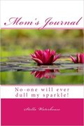 Mom's Journal: No-one will ever dull my sparkle!
