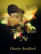 Fade Into Me