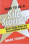 Book Cover of How To Be A Sales Superstar by Mark Tewart