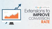 Google AdWords Extensions To Improve Your Conversion Rate