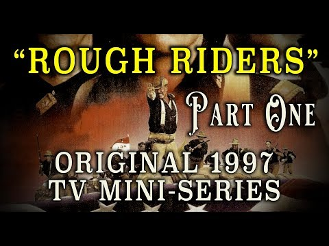 """Rough Riders"" 1997 Complete Teddy Roosevelt TV Mini-Series - Part 1"
