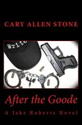 """After the Goode - A Jake Roberts Novel"
