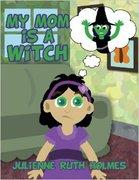 My Mom's a witch