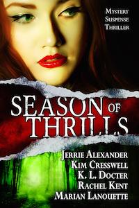 Season of Thrills Box Set: 5 Mystery/Suspense/Thriller Novels by Bestselling Authors