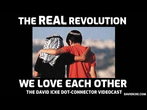 The Real Revolution -  We Love Each Other -  The David Icke Dot Connector Videocast