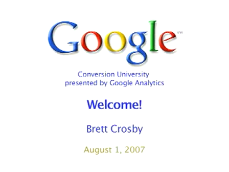 Google Conversion University Introduction - Brett Crosby