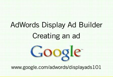 How To Use The Google AdWords Display Advertising Builder Tool