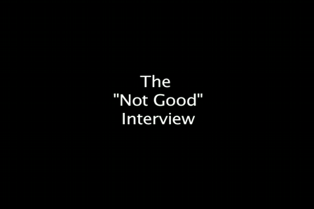 The Not Good Interview