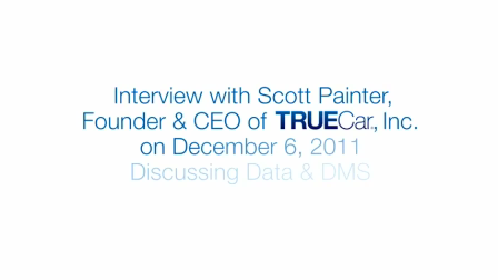 Scott Painter of TrueCar Discusses Data Sources, Car Dealers and Automotive Marketing