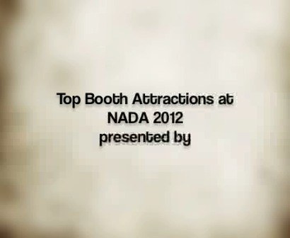Booth Attractions at NADA 2012