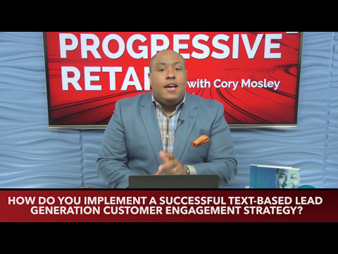 Progressive Retail Episode 32 - Text-Based Leads