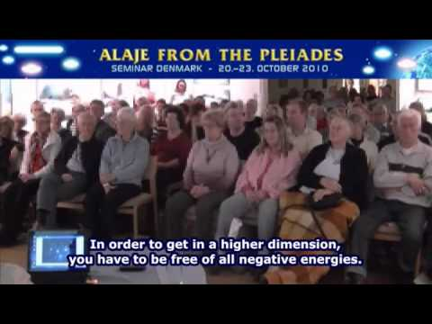 Galactic Federation Of Light:  ALAJE/ Алае с ПЛЕЯД - ★ Pleiadian Alaje Seminar - Denmark-  October 20-23 2010 - Excerpts ★