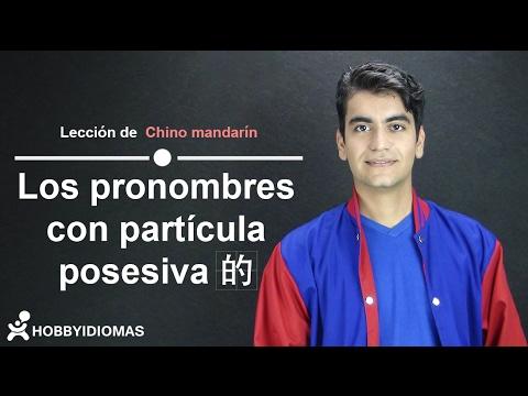 Los pronombres con partícula posesiva 的 - Chino Mandarín