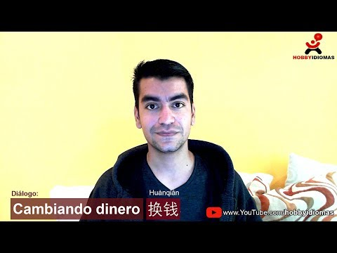 Cambiando dinero 换钱 - Diálogo Chino Mandarín