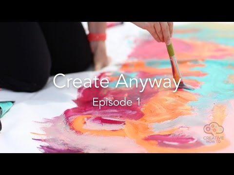 Create Anyway: Episode 1