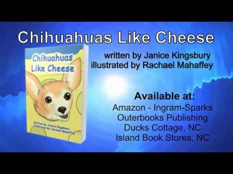 Book Video Trailer: Chihuahuas Like Cheese by Janice Kingsbury