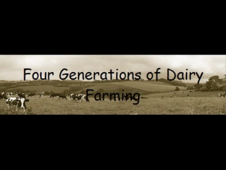 Four Generations of Dairy Farming