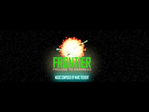 FRONTIER - Prelude to Darkness (Main Theme & Spacebattle) - Music