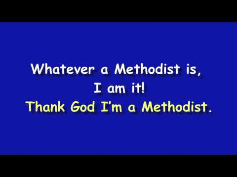 Thank God I'm a Methodist - by Dave Moorman