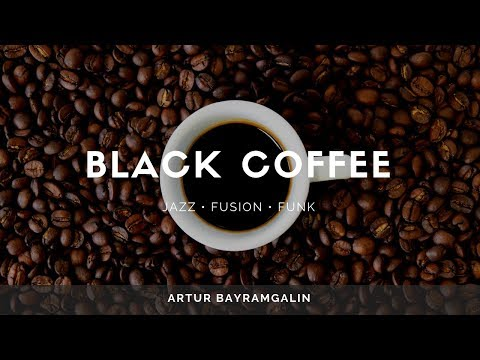 "JAZZ MUSIC / LOUNGE MUSIC -  ""Black Coffee"""