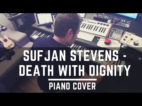 Sufjan Stevens-Death With Dignity (Piano Cover)