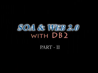 SOA & Web 2.0 with DB2 - Part II