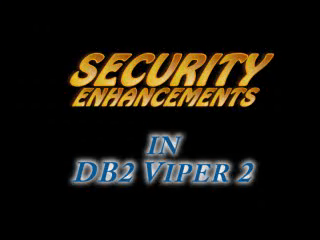 Security Enhancements in DB2 Viper 2 - Part II