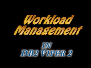 Workload Managemnet in DB2 Viper 2 - Part II