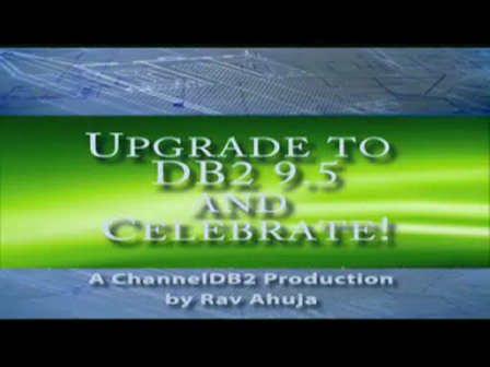 Upgrade to DB2 9.5 and Celebrate!