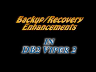 Backup & Recovery Enhancements in Viper 2