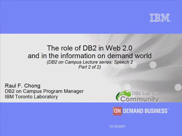 Speech 2 - Part 2: The role of DB2 in Web 2.0 and in the IOD World