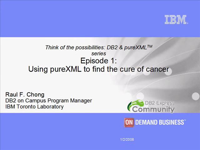 Episode 1: Using pureXML to find the cure of cancer