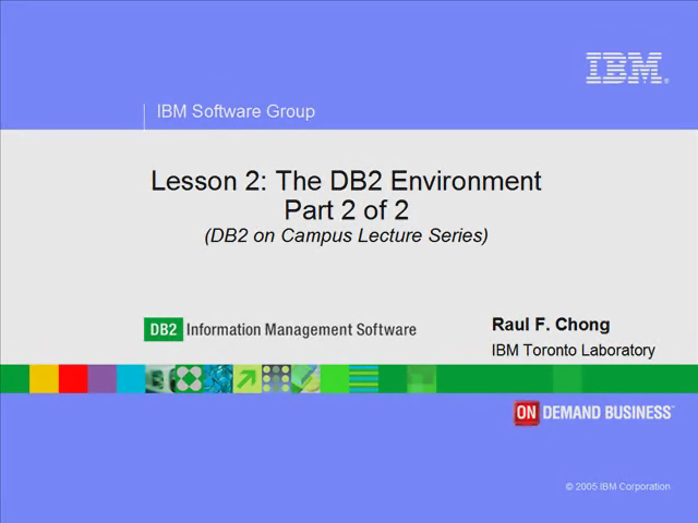 Lesson 2 - Part 2 of 2 The DB2 Environment