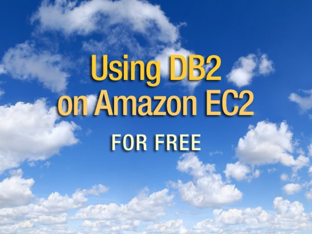 IBM DB2: Using the most flexible enterprise-class database on Amazon EC2